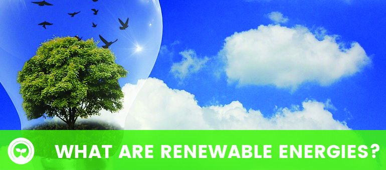 What are Renewable Energies?  A definition' and the possibilities that this energy enclose