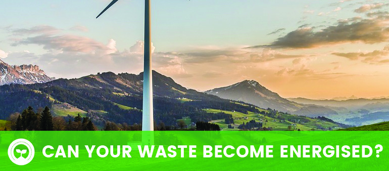 Waste not, want not; can your waste become energised?